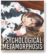 PSYCHOLOGICAL METAMORPHOSIS
